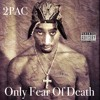 2Pac - Only Fear Of Death (OneEightSeven RMX)