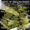 Roots 'n' Kulcha Radio ::: New Music Mix ::: December 11th, 2014