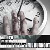 BURNOUT (live edit of UNDERWORLD)