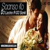 Saanso Ko (ZID) - Remix - DJ Lectro Ft DJ Sank