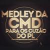 MT - MEDLEY DA CMD PARA OS CUZÃO DO PL (( DJ DOIDÃO 22 ))