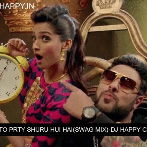ABHI TO PARTY SHURU HUI HAI(SWAG MIX) - DJ HAPPY CHOPRA