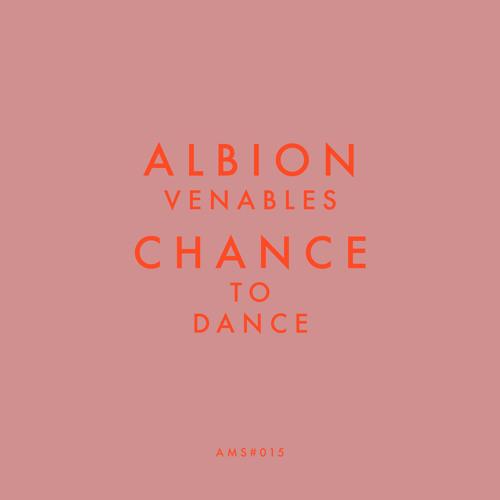 [AMS015] Albion Venables - Chance To Dance