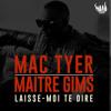 Mac Tyer Feat Maitre Gims - Laisse Moi te dire