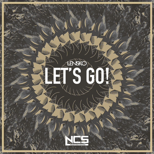 Let S Go To The Movies: Lensko - Let's Go! [NCS Release] By NCS
