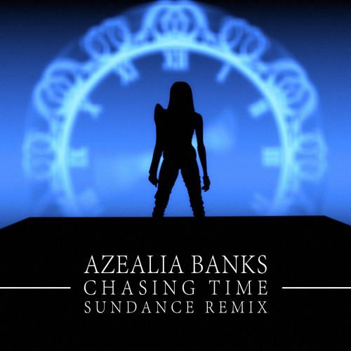 Azealia Banks - Chasing Time (SUNDANCE Remix)