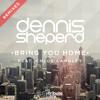 Dennis Sheperd feat. Chloe Langley - Bring You Home (Steve Brian Remix Edit)