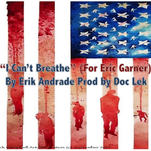 """I Can't Breathe"" (for Eric Garner) Erik Andrade feat Nina Simone prod by Doc Lek (rough draft)"