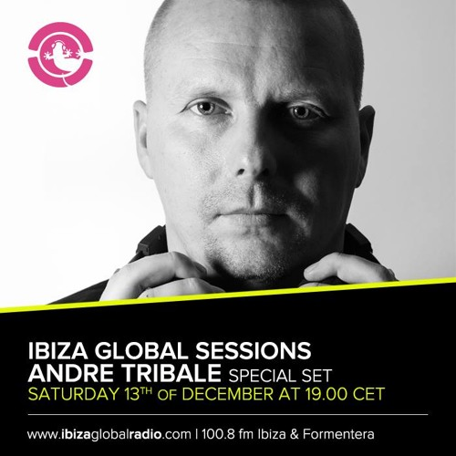 Ibiza Global Sessions - Andre Tribale special set 13. Dec 2014