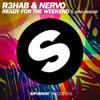 R3hab & Nervo Feat. Ayah Marar – Ready For The Weekend (Gundi Remix)