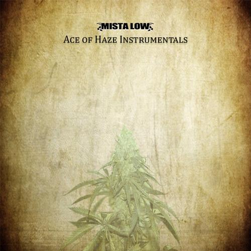Mista Low - Ace Of Haze Instrumentals Part2