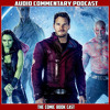 Guardians Of The Galaxy - Audio Commentary Podcast