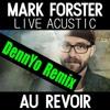 Mark Forster - Au Revoir (Live Akustik) (DennYo Remix).MP3