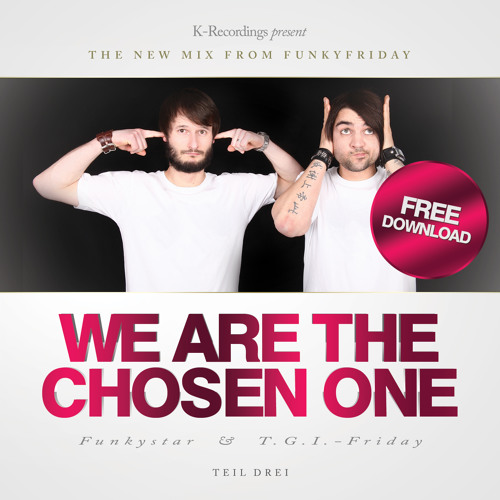 FunkyFriday - WE ARE THE CHOSEN ONE # 3
