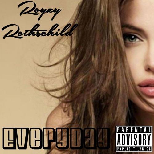 Royzy - everyday (Royzy Rothschild mixtape)