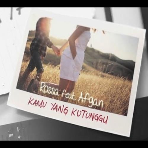Rossa Feat. Afgan - Kamu yang kutunggu