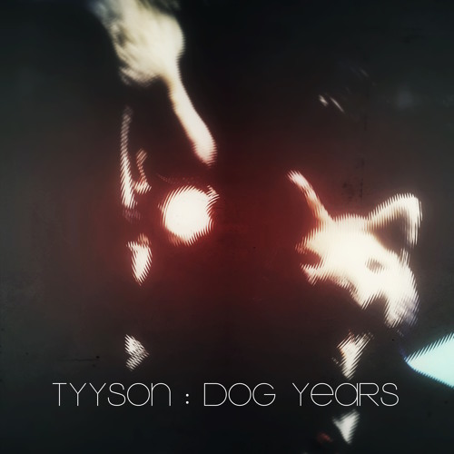 Tyyson - Dog Years