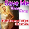 Save Me by Nicki Minaj (Retromeisters Funky House Remix)