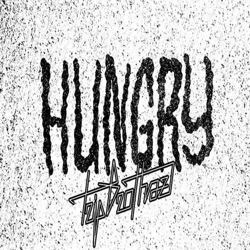 Hungry- Trip Brothaz (Original Mix) free download