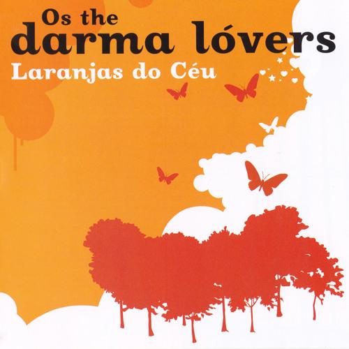 Os The Darma Lóvers - Laranjas do Céu (2004)