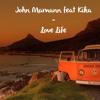 John Mamann Feat Kika - Love Life