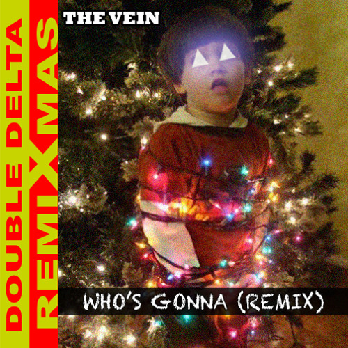Who's Gonna (The Vein Remix)