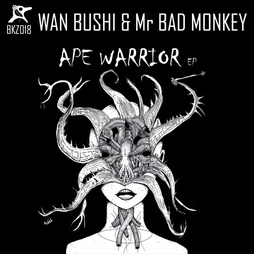 BKZ018 - WAN BUSHI & Mr BAD MONKEY - Ape Warrior E.P