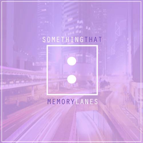 Something That - Memory Lanes