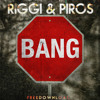 Riggi & Piros - Bang (Original Mix) [FREE DOWNLOAD]
