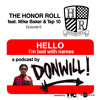Episode 006 - The Honor Roll feat Mike Baker & Tap 10