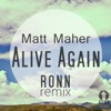 Matt Maher  Alive Again Ronn Remix