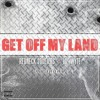 Redneck Souljers - Get Off My Land  Feat. Lil Wyte