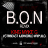B.O.N(REMIX) - King Myke G