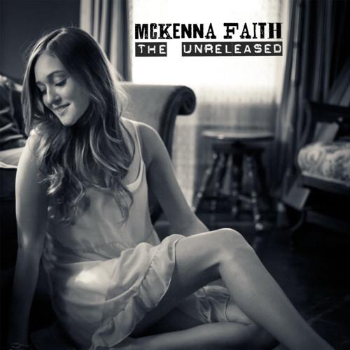 McKenna Faith: The Unreleased