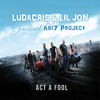 Ludacris & Lil Jon - Act a Fool (feat. Abi7 Project)