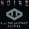 Noire (Kill The Upstart Bootleg) - Vena Cava