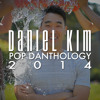 lagu Daniel Kim - Pop Danthology 2014