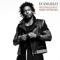 D'angelo - Spanish Joint (Kero Uno Remix)