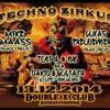 Techno Zirkus Im DXC -  BK  2014 - 12 - 13