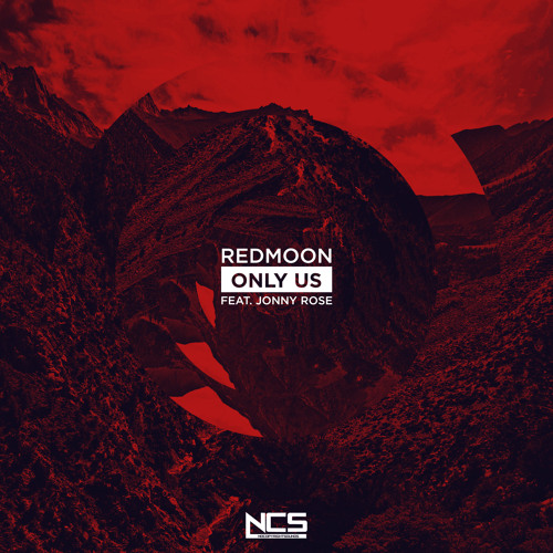 RedMoon Feat. Jonny Rose - Only Us [NCS Release]
