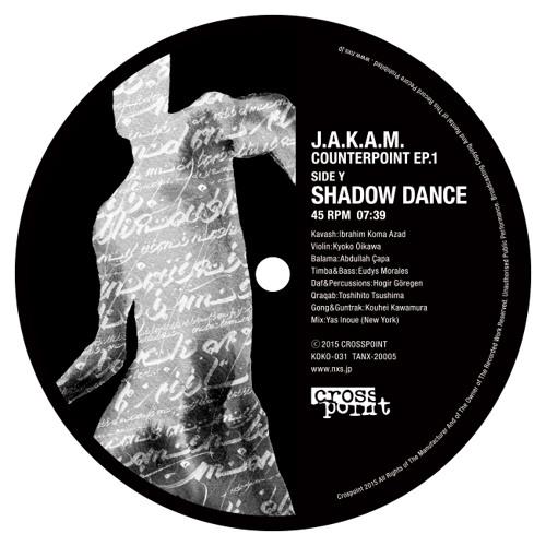 J.A.K.A.M. / SHADOW DANCE