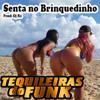 As Tequileiras Do Funk - Senta No Brinquedinho