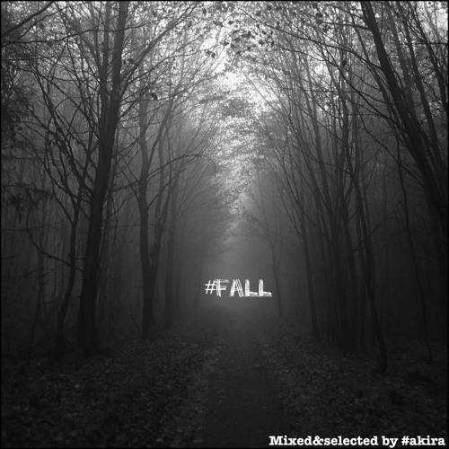 Akira - Fall Mixtape