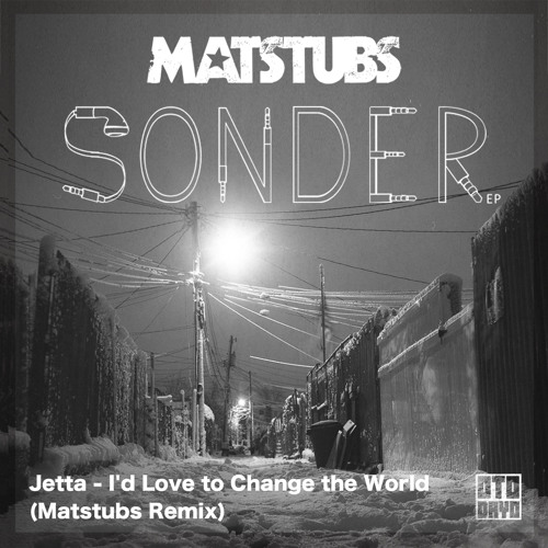 Jetta i'd love to change the world (matstubs remix) by lee.