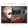 Tigers Jaw - Sammy Davis Jr.
