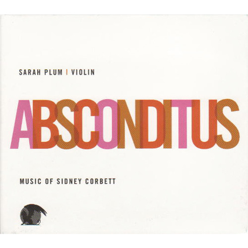 Sarah Plum - Absconditus - compositions by Sidney Corbett