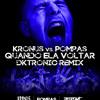 Kronus vs Pompas - Quando Ela Voltar (Dktronic remix) FREE DOWNLOAD