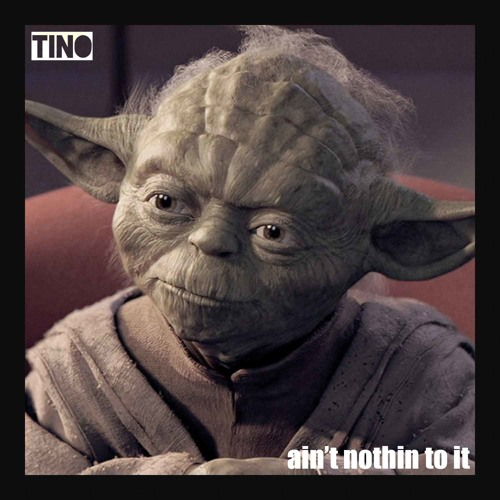 Tino - Ain't Nothin' To It (Prod. By SMKA)