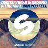 Dimitri Vegas - Like Mike  Vs Deorro - Can You Feel