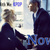 Sing With Me: KPOP - Now ~ Troublemaker (Me - Hyuna, You - Hyunseung)